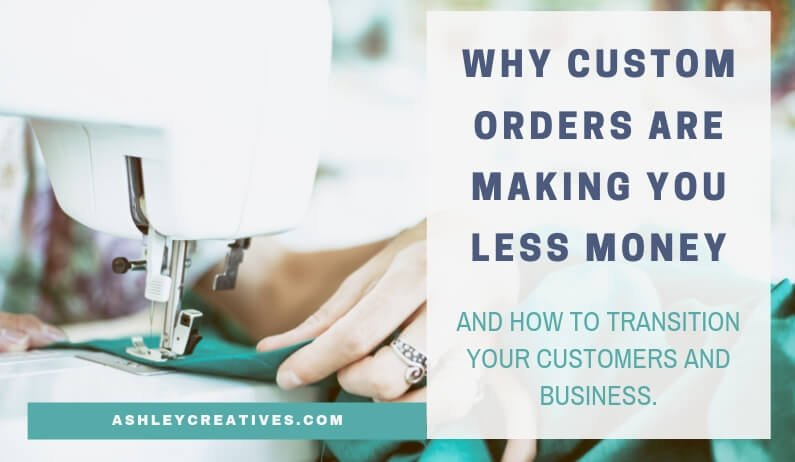 Custom orders make less money for sellers.