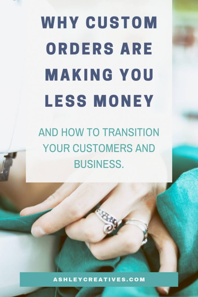 Why custom orders make less money