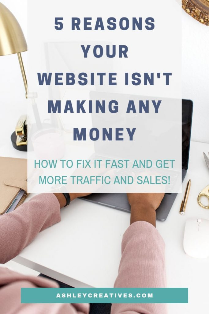 5 Reasons Your Website Ins't Making Any Money