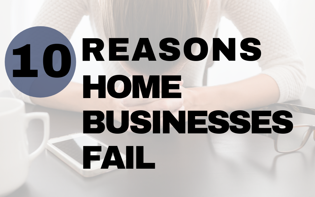 10 Reasons Why Home Businesses Fail