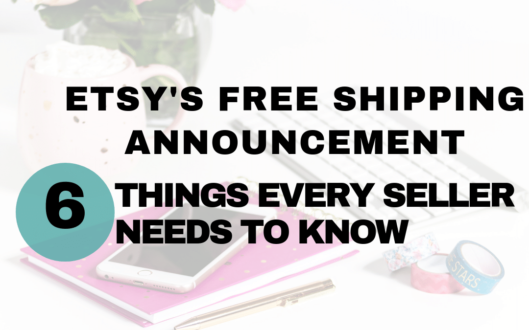 Etsy's Free Shipping Change: What Sellers Need to Know