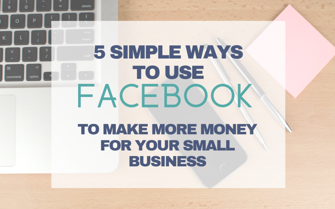 5 Simple Ways to Make Money on Facebook